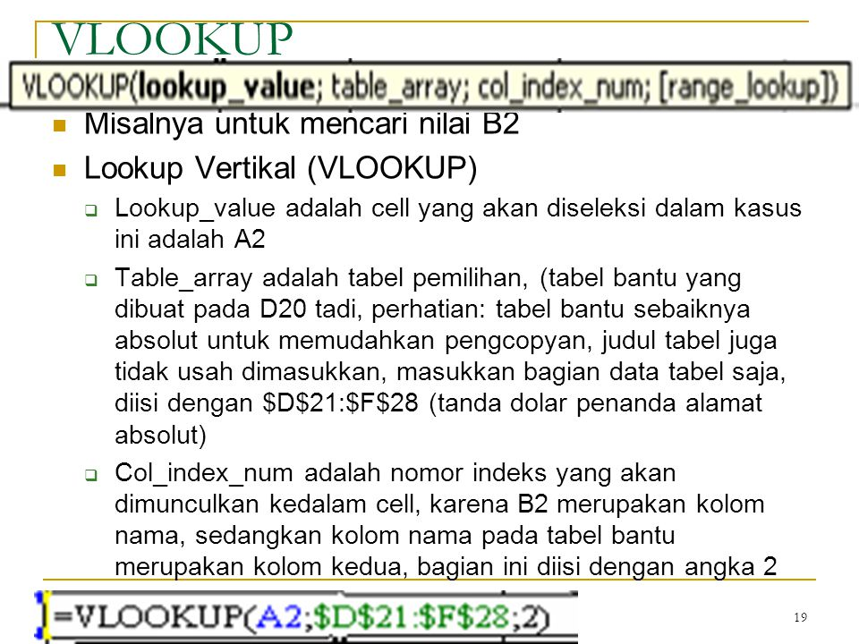 VLOOKUP Misalnya untuk mencari nilai B2 Lookup Vertikal (VLOOKUP)
