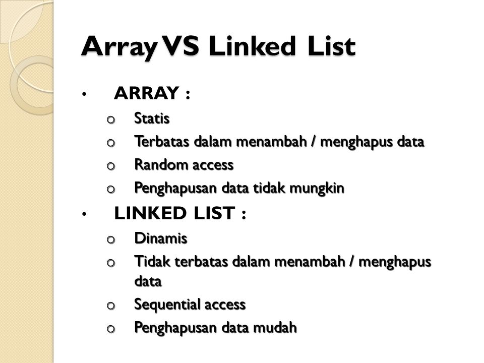 Array VS Linked List ARRAY : LINKED LIST : Statis