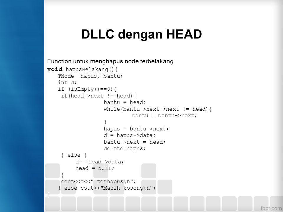 DLLC dengan HEAD Function untuk menghapus node terbelakang
