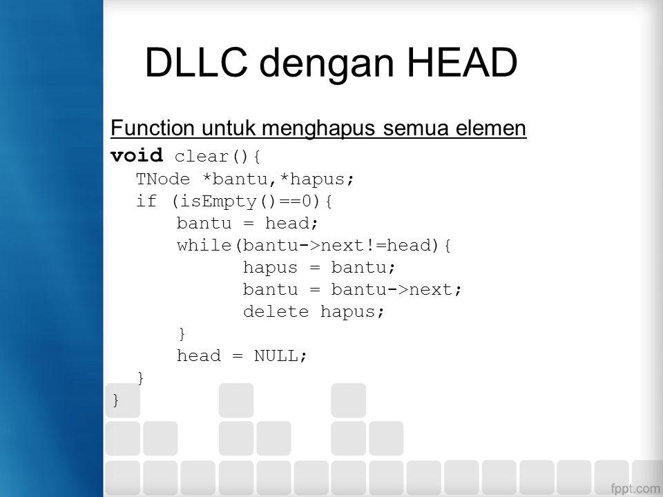 DLLC dengan HEAD Function untuk menghapus semua elemen void clear(){