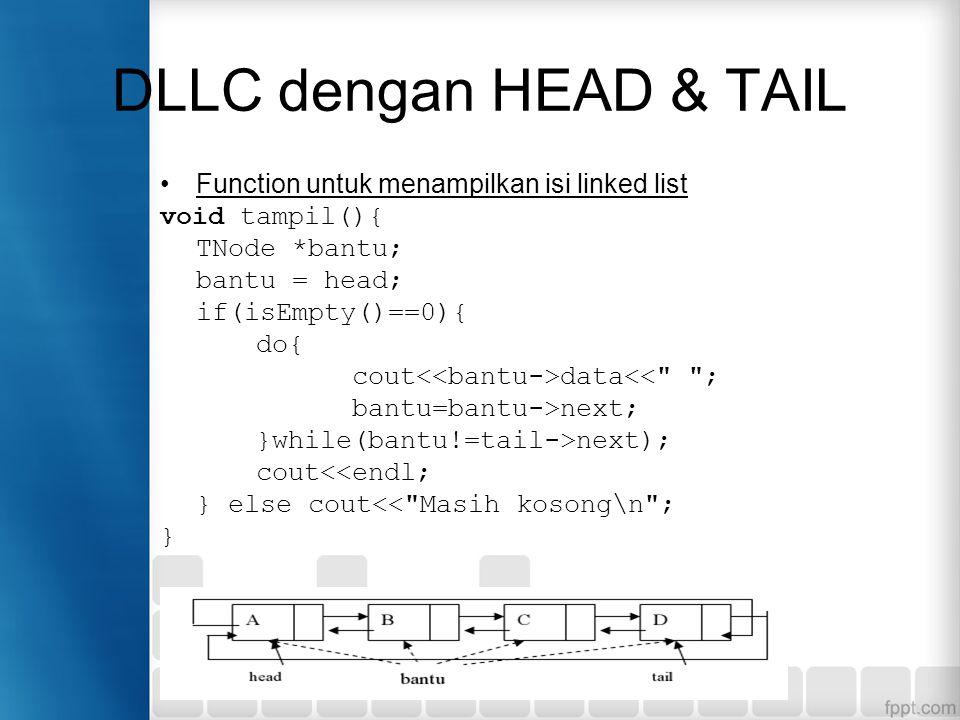 DLLC dengan HEAD & TAIL Function untuk menampilkan isi linked list