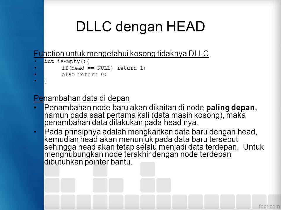 DLLC dengan HEAD Function untuk mengetahui kosong tidaknya DLLC