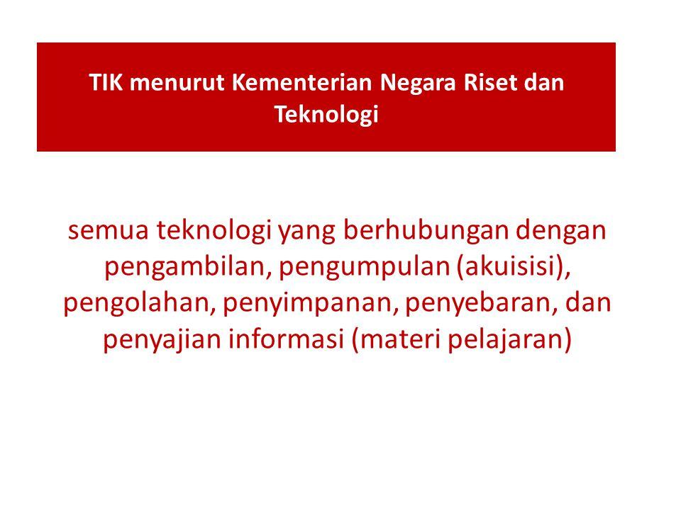 TIK menurut Kementerian Negara Riset dan Teknologi