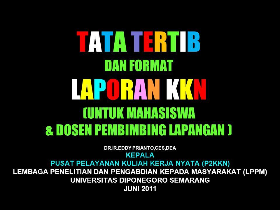 TATA TERTIB DAN FORMAT LAPORAN KKN (UNTUK MAHASISWA & DOSEN PEMBIMBING LAPANGAN )