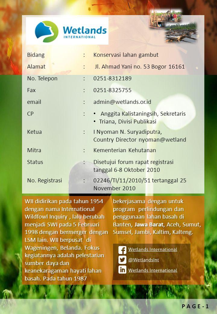 Bidang : Konservasi lahan gambut. Alamat. Jl. Ahmad Yani no. 53 Bogor 16161. No. Telepon. 0251-8312189.