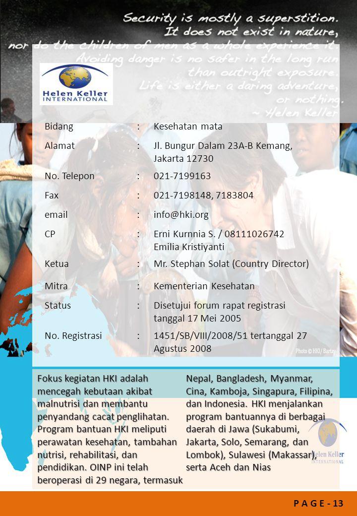 Bidang : Kesehatan mata. Alamat. Jl. Bungur Dalam 23A-B Kemang, Jakarta 12730. No. Telepon. 021-7199163.