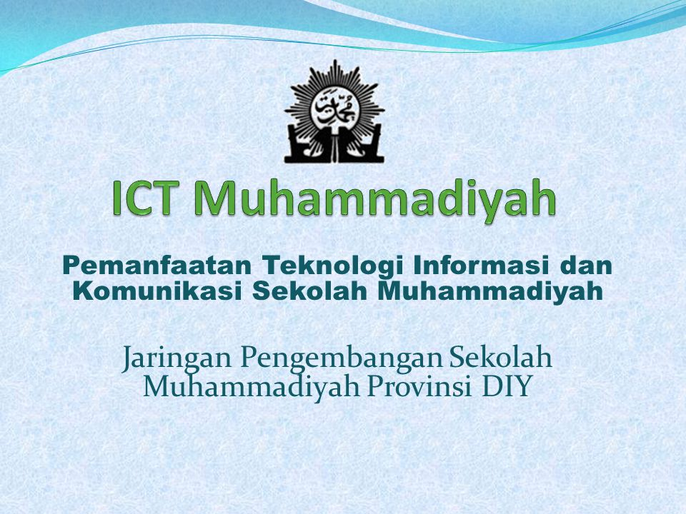 ICT Muhammadiyah Pemanfaatan Teknologi Informasi dan Komunikasi Sekolah Muhammadiyah.
