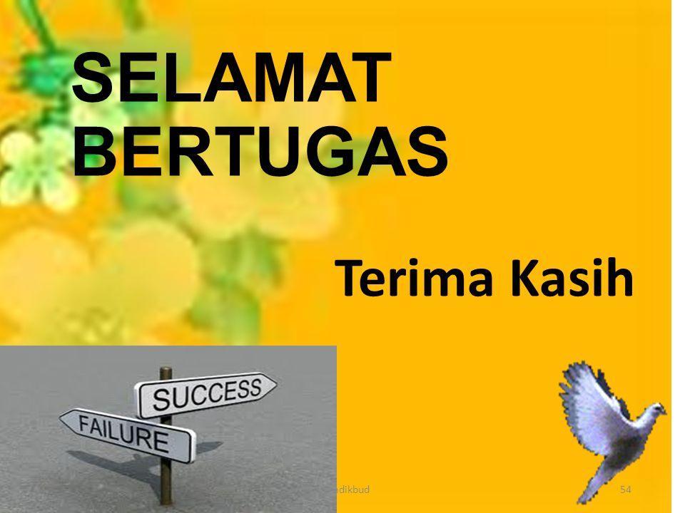 SELAMAT BERTUGAS Terima Kasih 29/04/2014 K emdikbud