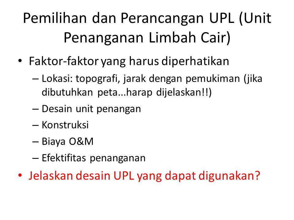 Pemilihan dan Perancangan UPL (Unit Penanganan Limbah Cair)
