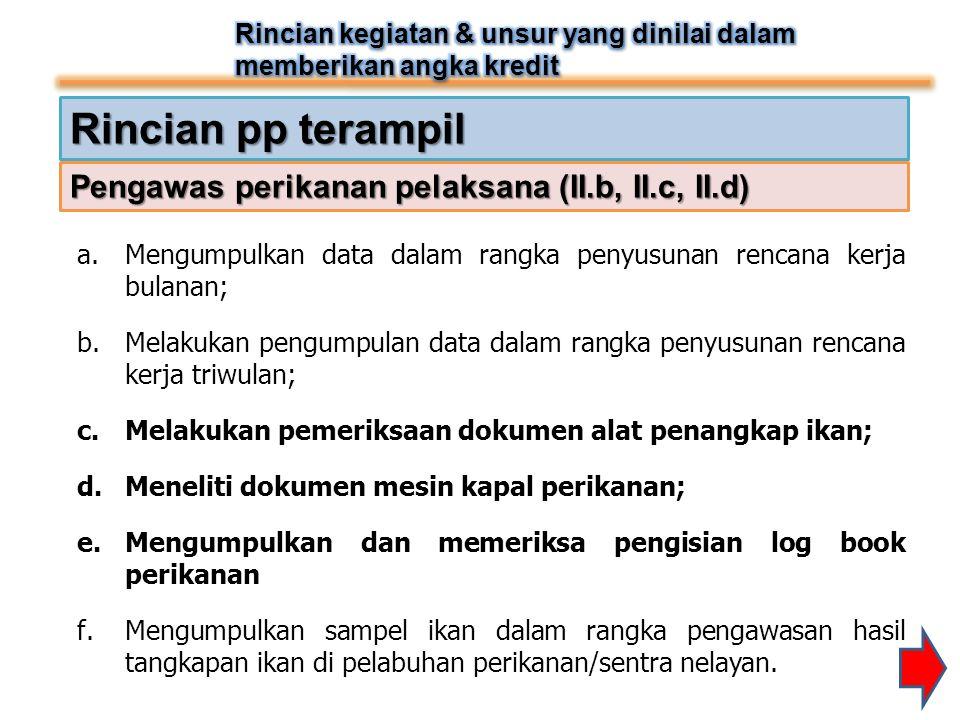 Rincian pp terampil Pengawas perikanan pelaksana (II.b, II.c, II.d)