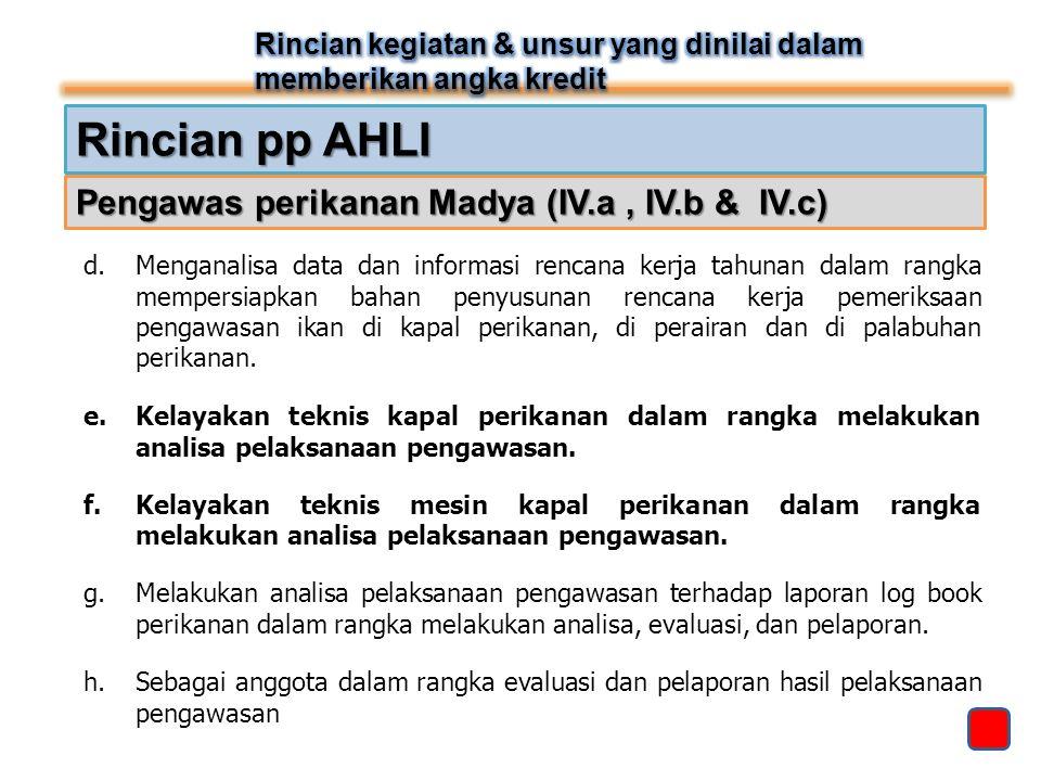 Rincian pp AHLI Pengawas perikanan Madya (IV.a , IV.b & IV.c)