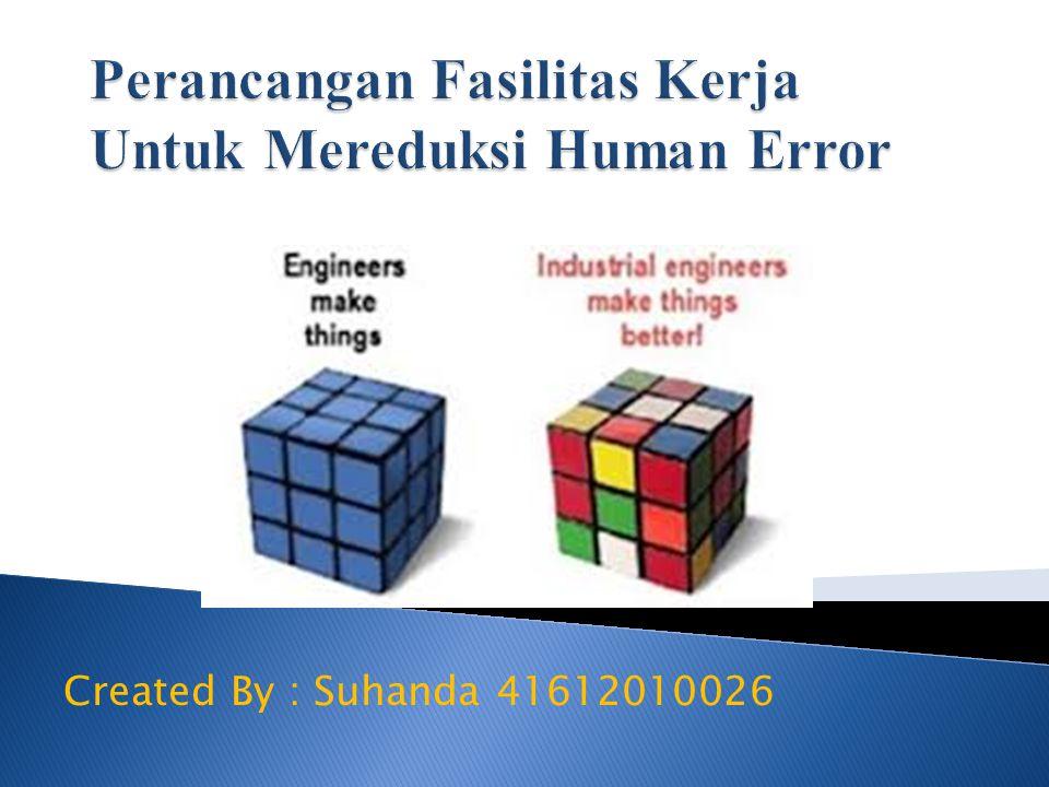 Perancangan Fasilitas Kerja Untuk Mereduksi Human Error