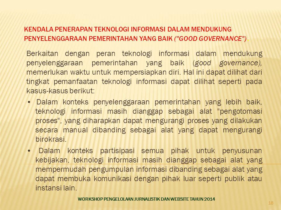 kendala penerapan teknologi Informasi dalam mendukung penyelenggaraan pemerintahan yang baik ( good governance ) .