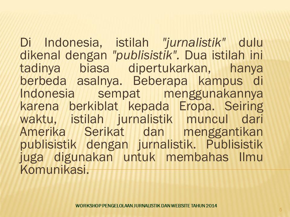 Di Indonesia, istilah jurnalistik dulu dikenal dengan publisistik