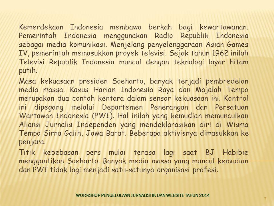 Kemerdekaan Indonesia membawa berkah bagi kewartawanan