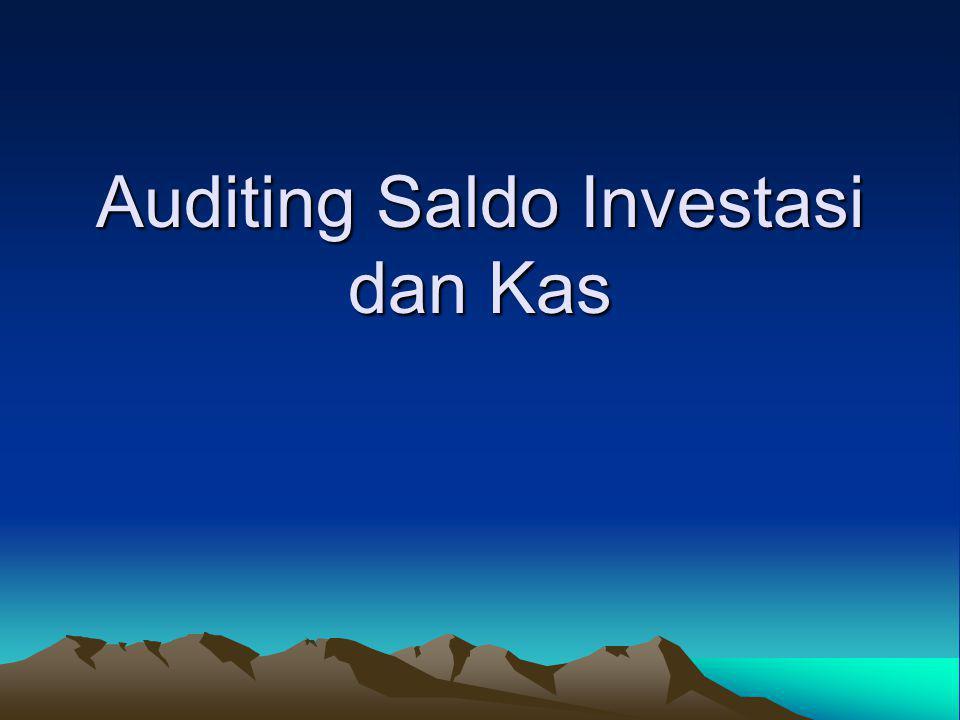 Auditing Saldo Investasi dan Kas