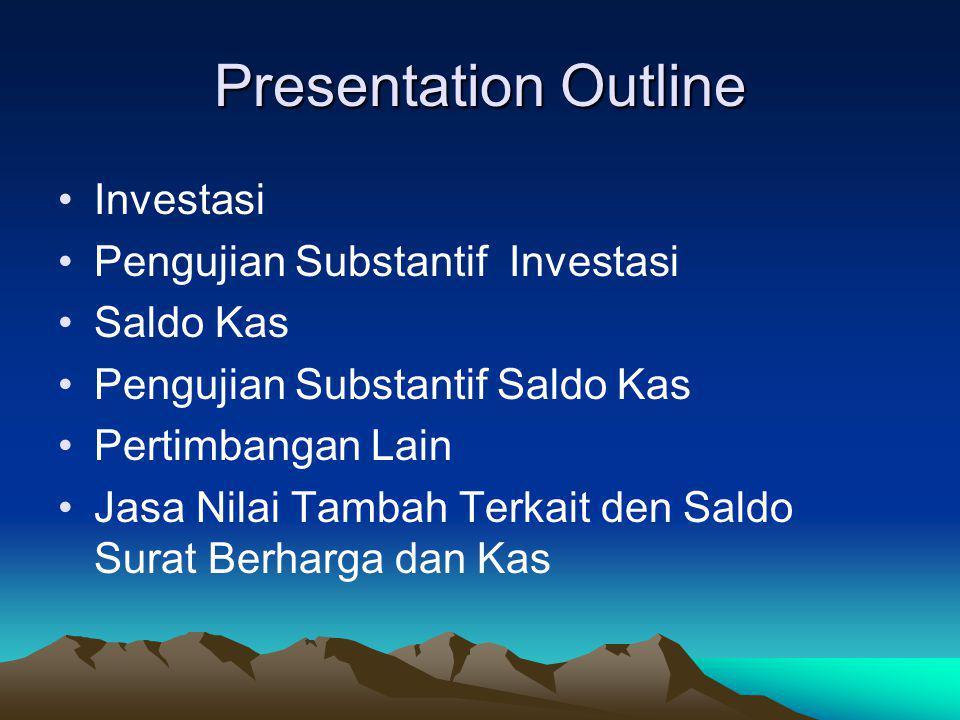 Presentation Outline Investasi Pengujian Substantif Investasi