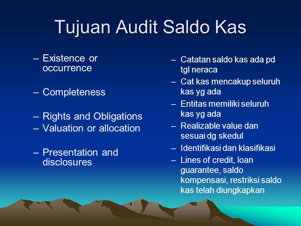 Tujuan Audit Saldo Kas Existence or occurrence Completeness