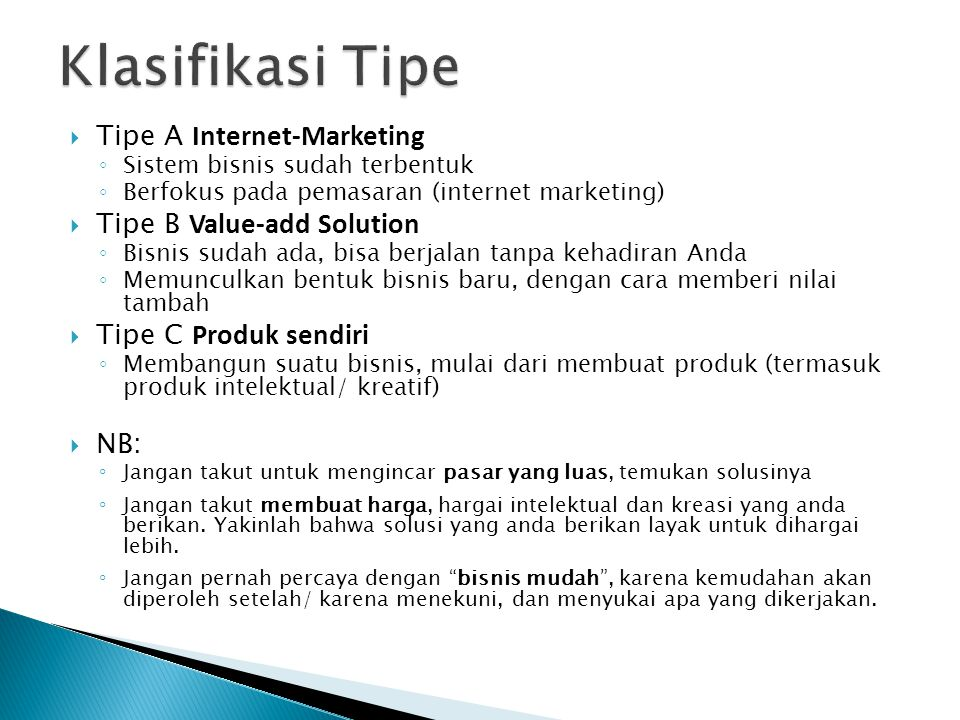 Klasifikasi Tipe Tipe A Internet-Marketing Tipe B Value-add Solution