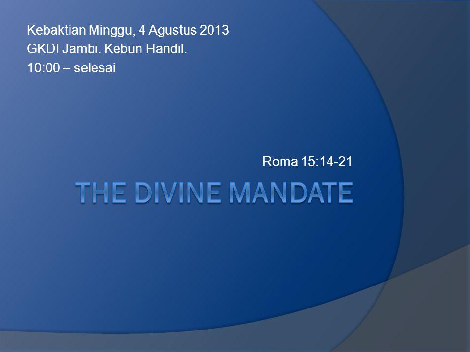 The divine mandate Kebaktian Minggu, 4 Agustus 2013