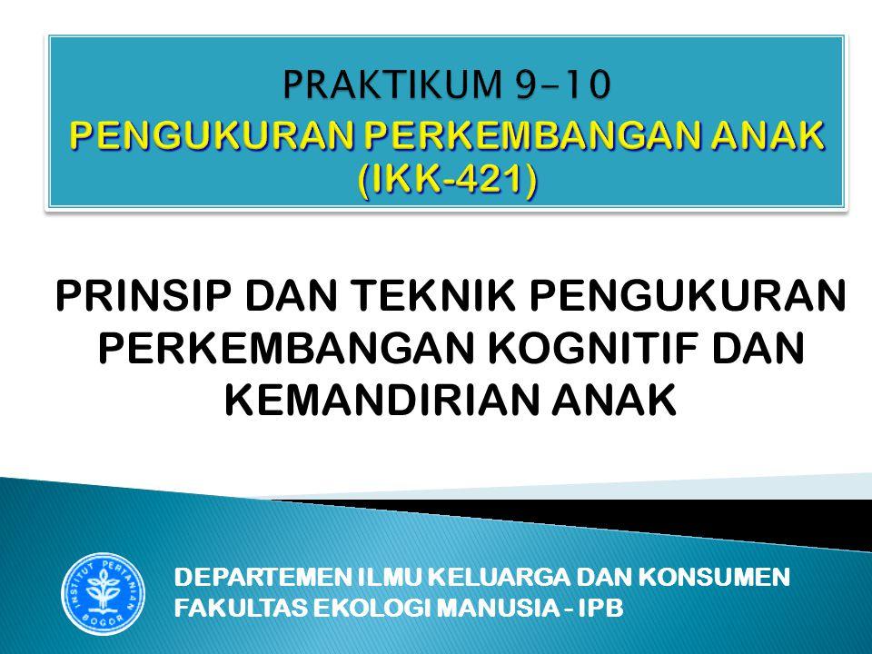 PRAKTIKUM 9-10 PENGUKURAN PERKEMBANGAN ANAK (IKK-421)