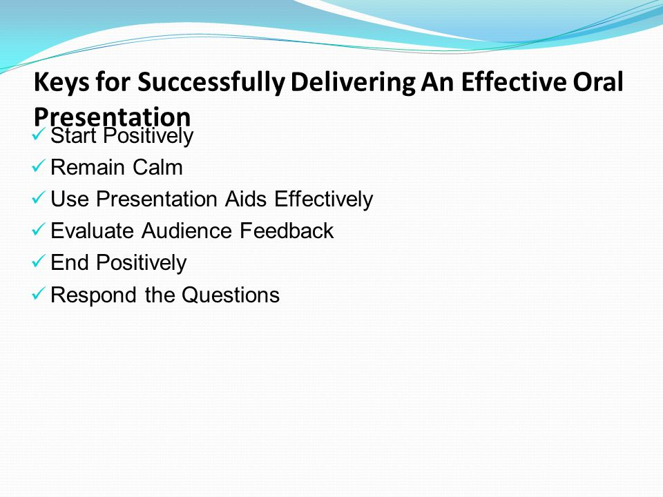 Keys for Successfully Delivering An Effective Oral Presentation