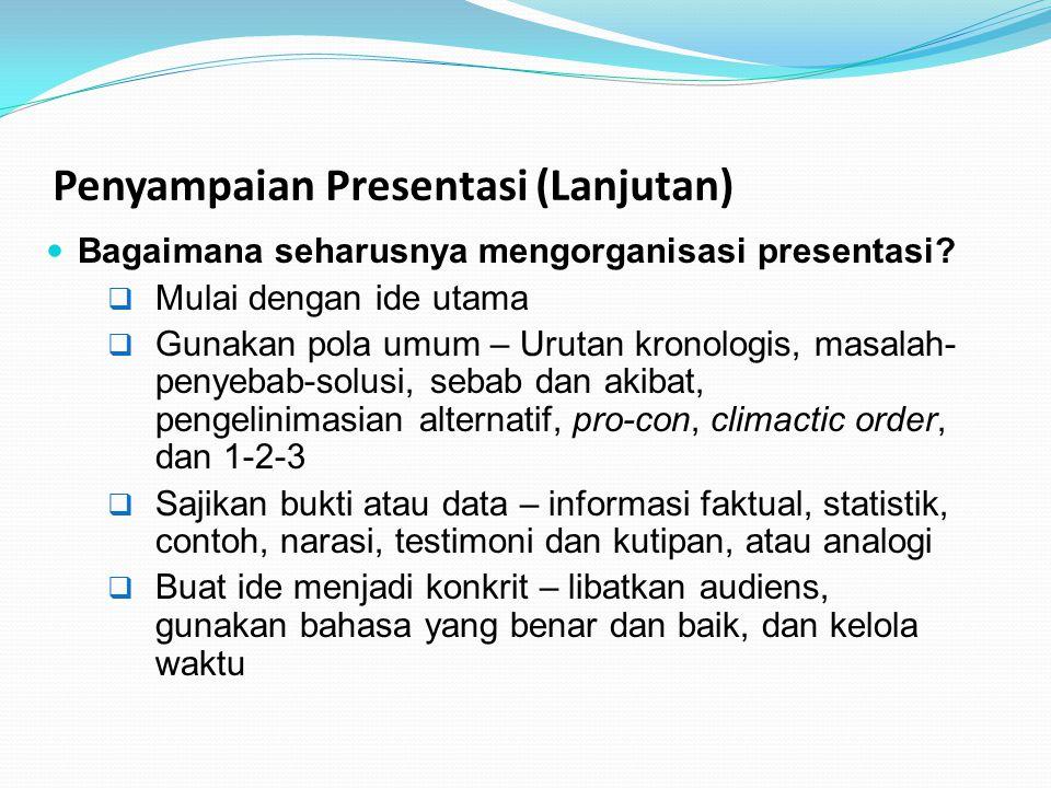 Penyampaian Presentasi (Lanjutan)