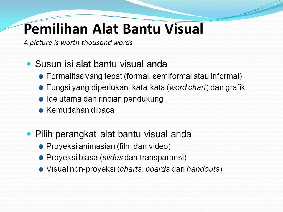 Pemilihan Alat Bantu Visual A picture is worth thousand words
