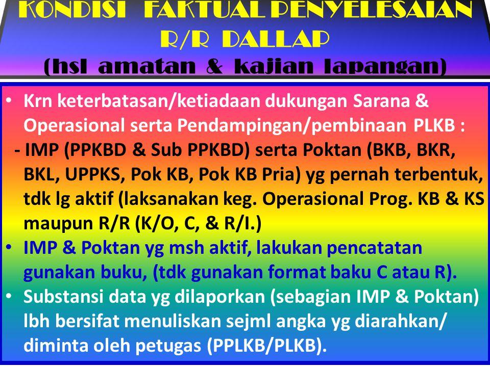 KONDISI FAKTUAL PENYELESAIAN R/R DALLAP (hsl amatan & kajian lapangan)