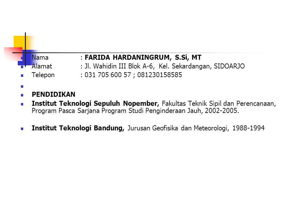 Nama : FARIDA HARDANINGRUM, S.Si, MT