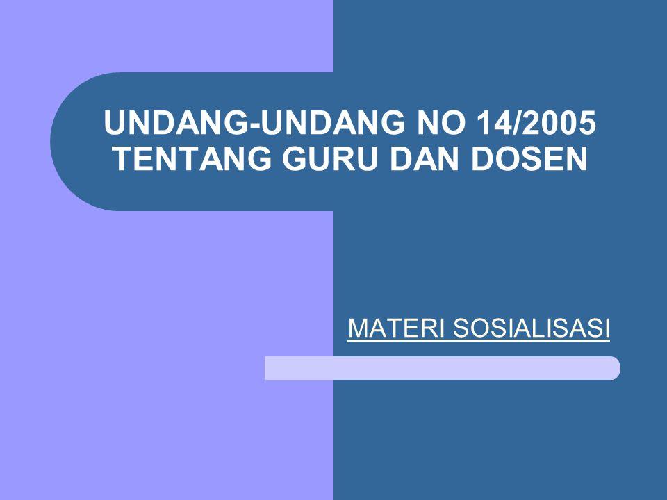 UNDANG-UNDANG NO 14/2005 TENTANG GURU DAN DOSEN