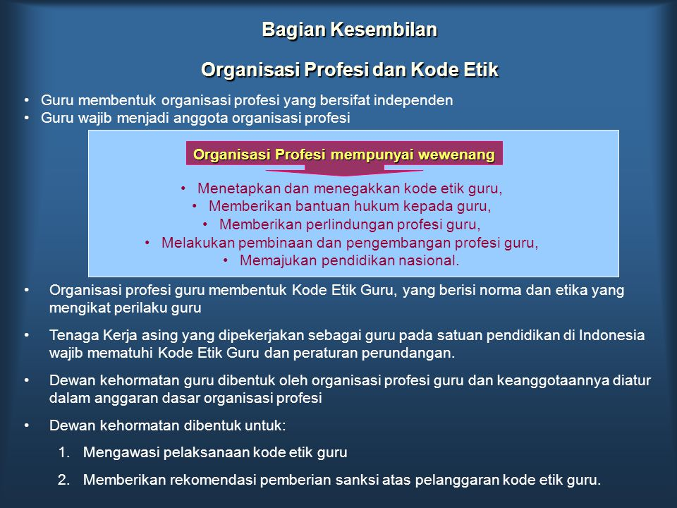 Bagian Kesembilan Organisasi Profesi dan Kode Etik