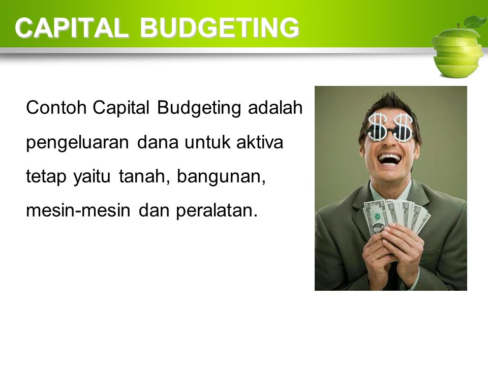 CAPITAL BUDGETING Contoh Capital Budgeting adalah