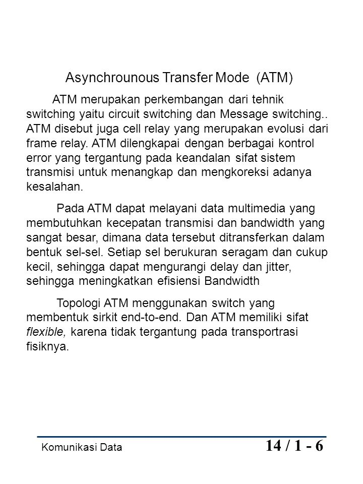 Asynchrounous Transfer Mode (ATM)