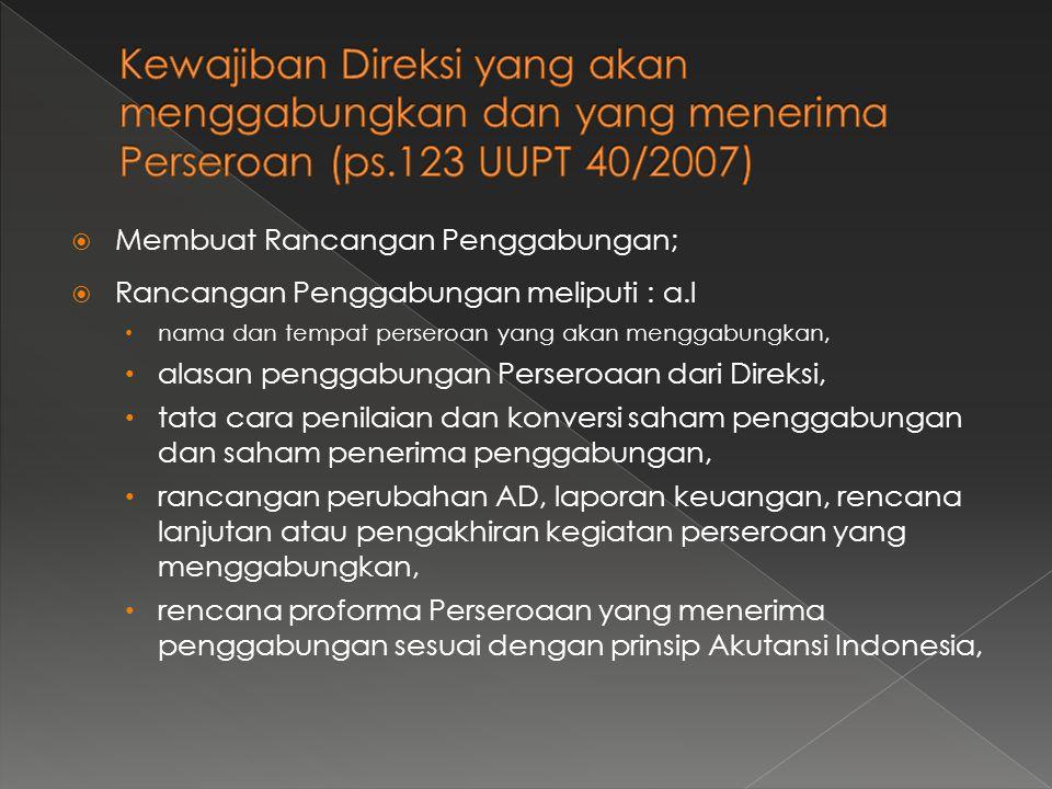 Kewajiban Direksi yang akan menggabungkan dan yang menerima Perseroan (ps.123 UUPT 40/2007)