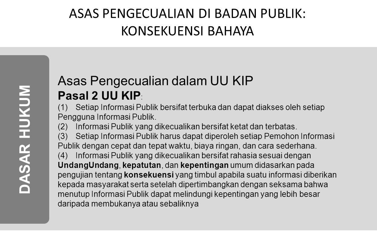 ASAS PENGECUALIAN DI BADAN PUBLIK: KONSEKUENSI BAHAYA