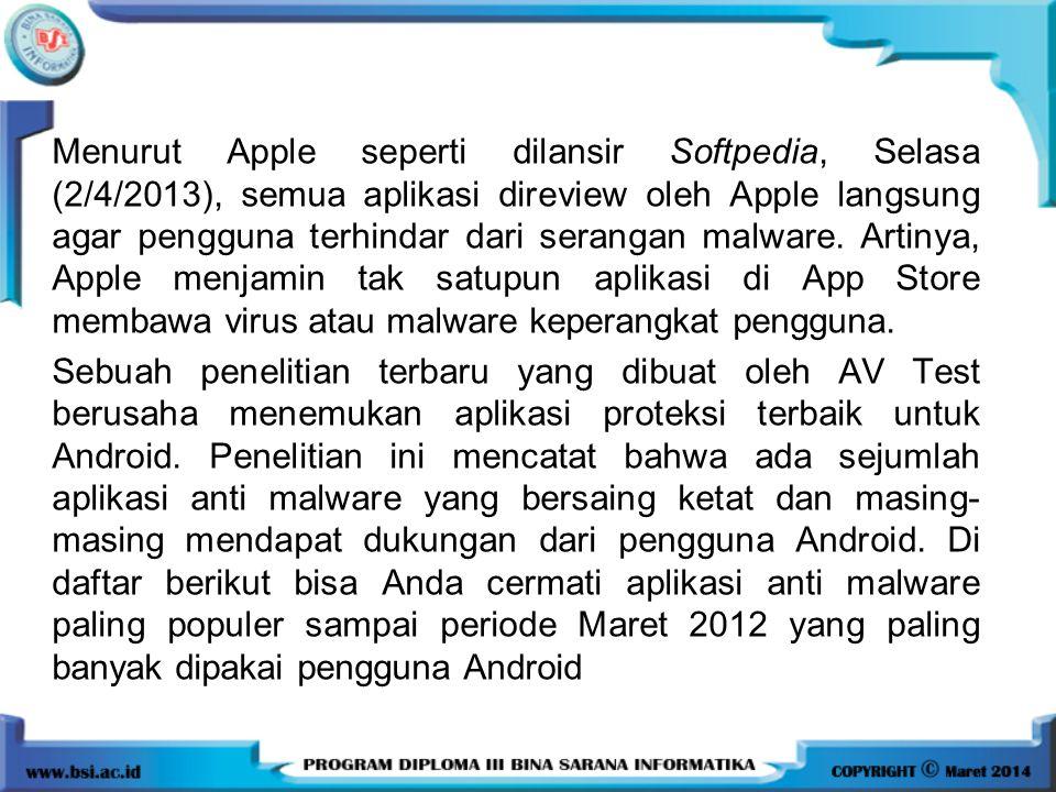 Menurut Apple seperti dilansir Softpedia, Selasa (2/4/2013), semua aplikasi direview oleh Apple langsung agar pengguna terhindar dari serangan malware.
