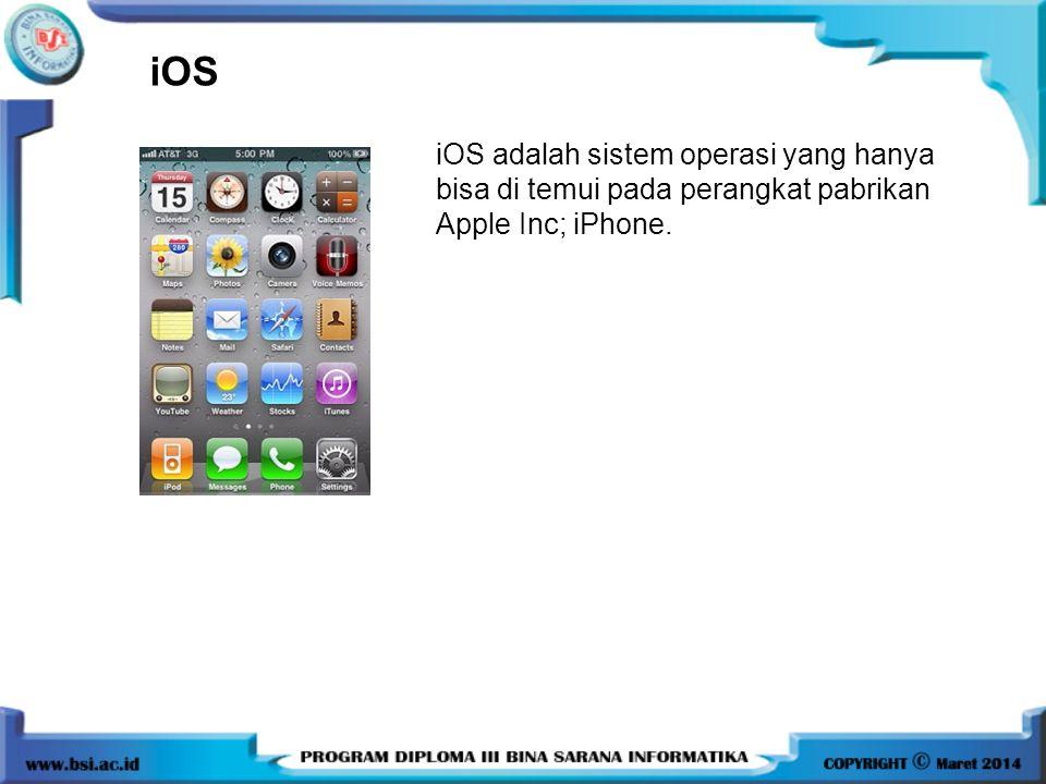 iOS iOS adalah sistem operasi yang hanya bisa di temui pada perangkat pabrikan Apple Inc; iPhone.