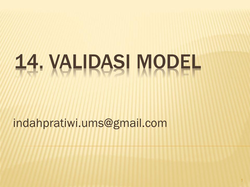 14. Validasi Model indahpratiwi.ums@gmail.com
