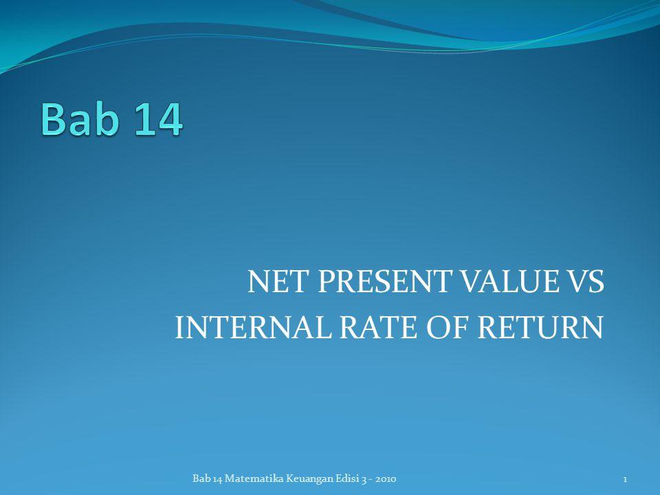 NET PRESENT VALUE VS INTERNAL RATE OF RETURN