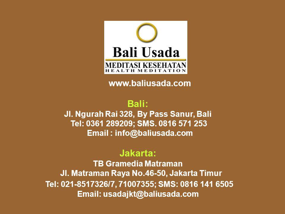 Bali: Jakarta: Tel: 021-8517326/7, 71007355; SMS: 0816 141 6505