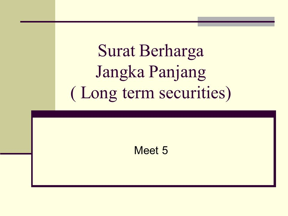 Surat Berharga Jangka Panjang ( Long term securities)