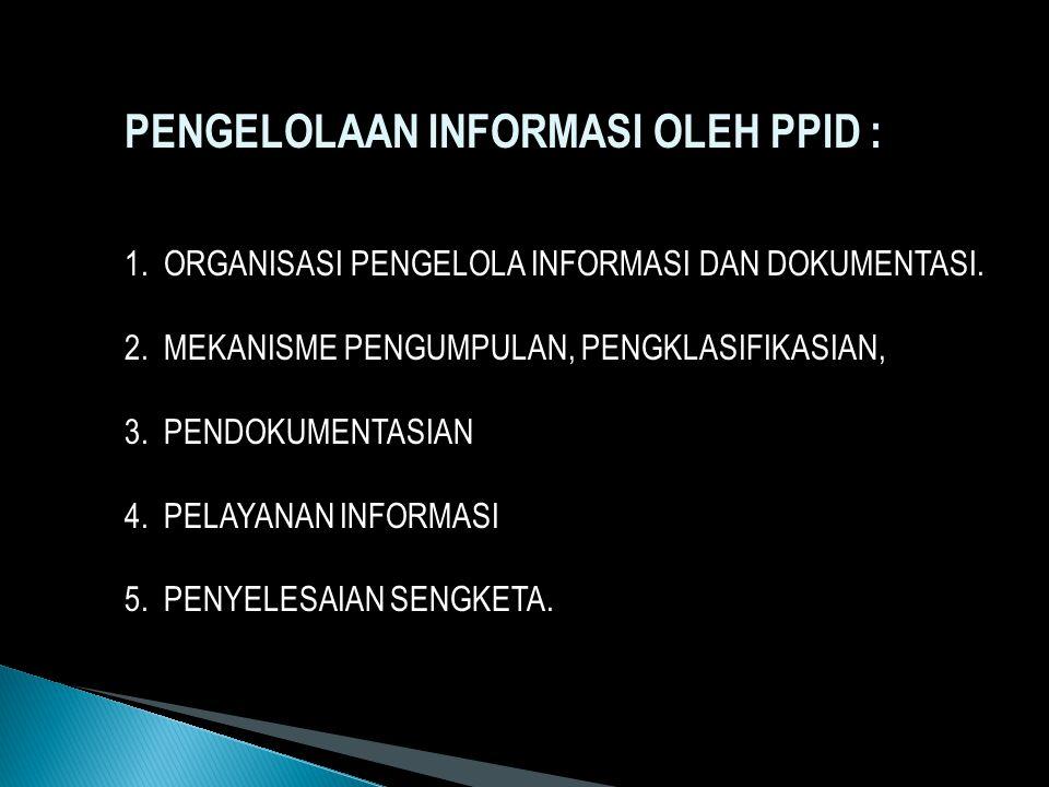 PENGELOLAAN INFORMASI OLEH PPID :