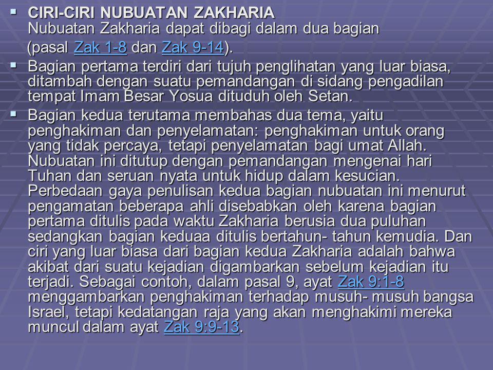 CIRI-CIRI NUBUATAN ZAKHARIA Nubuatan Zakharia dapat dibagi dalam dua bagian