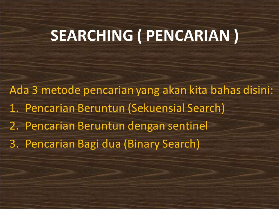 SEARCHING ( PENCARIAN )