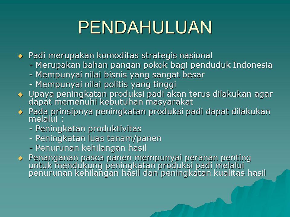 PENDAHULUAN Padi merupakan komoditas strategis nasional
