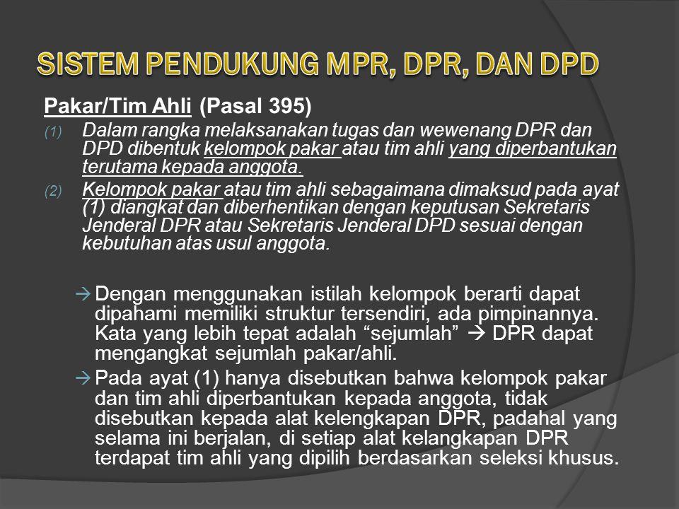 SISTEM PENDUKUNG MPR, DPR, DAN DPD