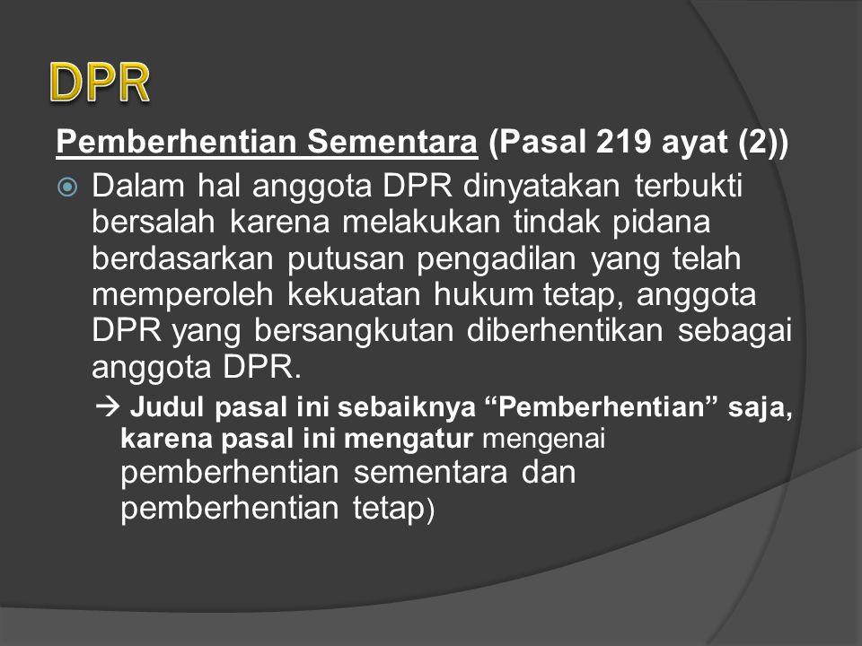DPR Pemberhentian Sementara (Pasal 219 ayat (2))