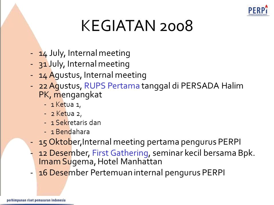 KEGIATAN 2008 14 July, Internal meeting 31 July, Internal meeting