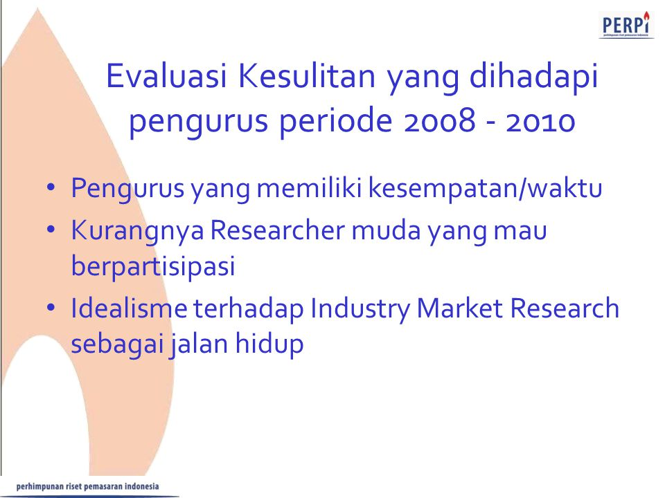 Evaluasi Kesulitan yang dihadapi pengurus periode 2008 - 2010